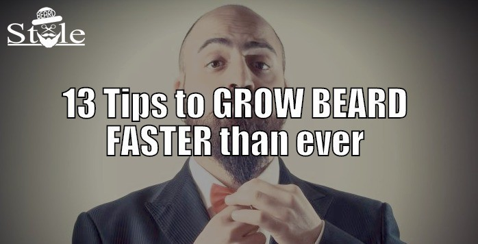 13 Tips to Grow A Beard Faster Than Ever