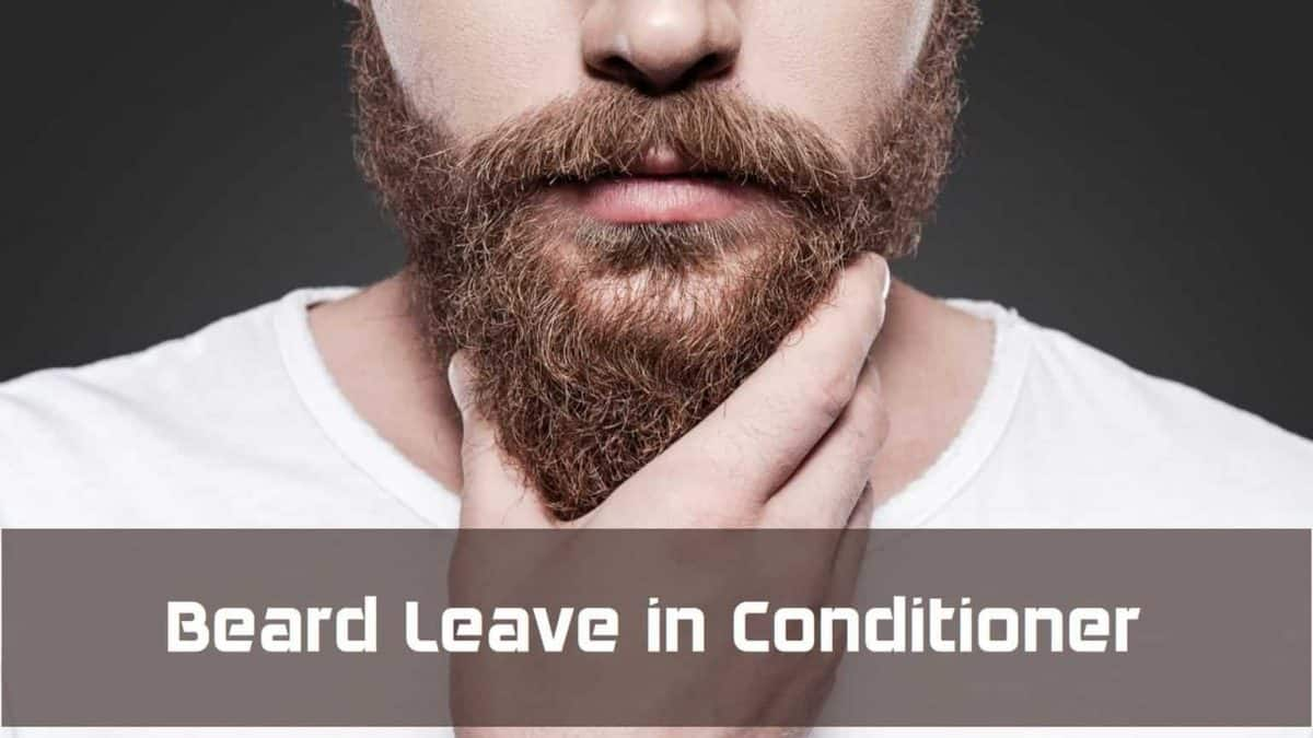 Best Leave in conditioner for beard