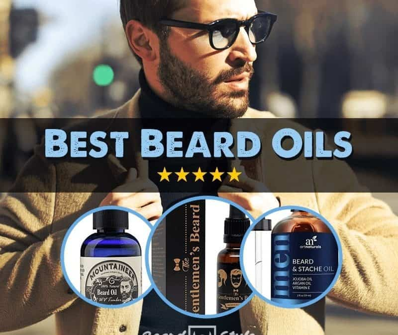 7 Best Beard Oils to Buy in 2018: Review & User's Guide