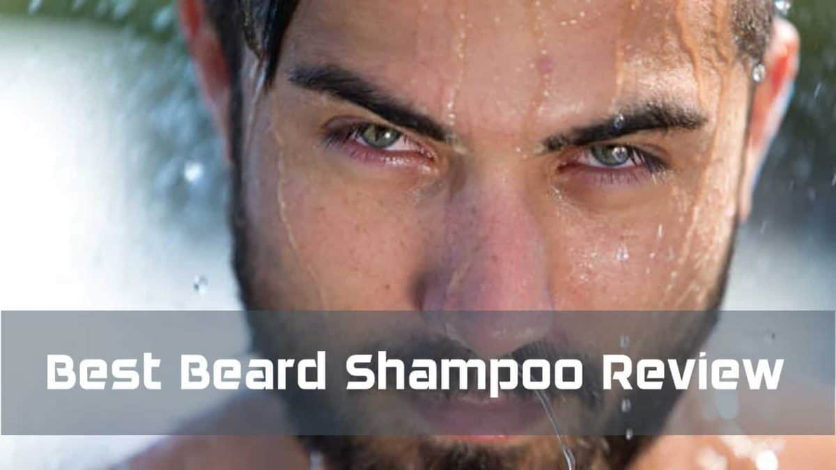 7 Best Beard Shampoo Review: User's Guide & Ratings