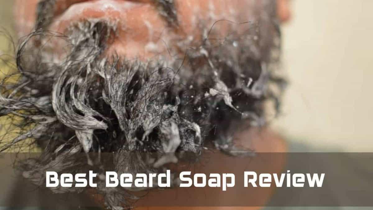 best beard soap review