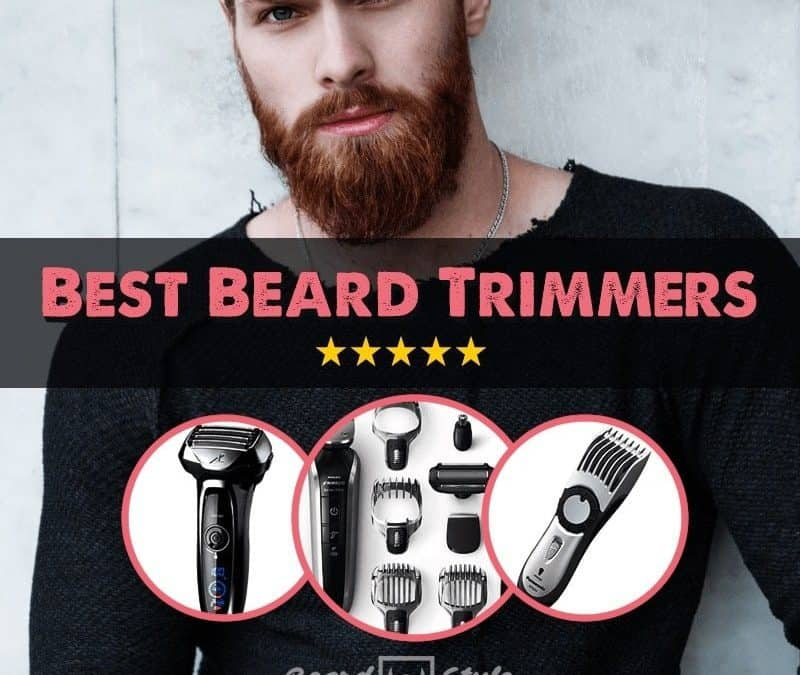 Best Beard Trimmers by 7 Top Brands: Editor's Top 3 Picks