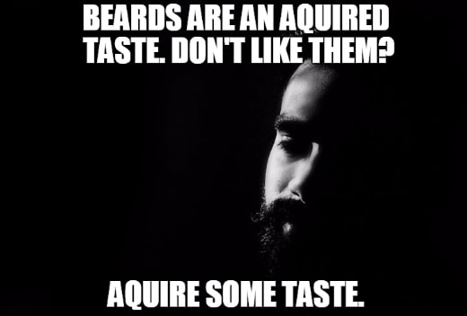 beards-are-an-aquired-taste-funny-beard-memes 50 Funny Beard Memes That'll Definitely Make You Laugh