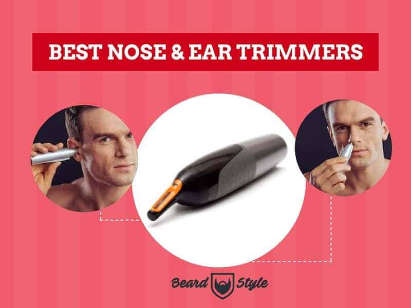best-beard-ear-and-nose-trimmers Best Nose & Ear Trimmers by Top 3 Brands + Others: Editor's Review
