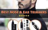 best nose and ear trimmers review