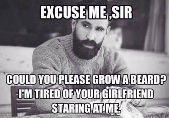 excuse-me-sir-could-you-please-grow-a-beard-meme 50 Funny Beard Memes That'll Definitely Make You Laugh