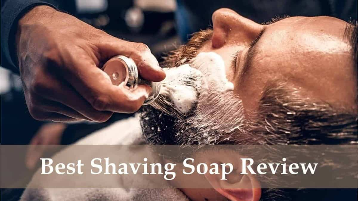 8 Best Shaving Soaps Get Reviewed: Insider's Opinion
