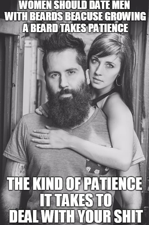women-shoulder-date-men-with-beards-beacuse-growing-a-beard-takes-patience-memes 50 Funny Beard Memes That'll Definitely Make You Laugh